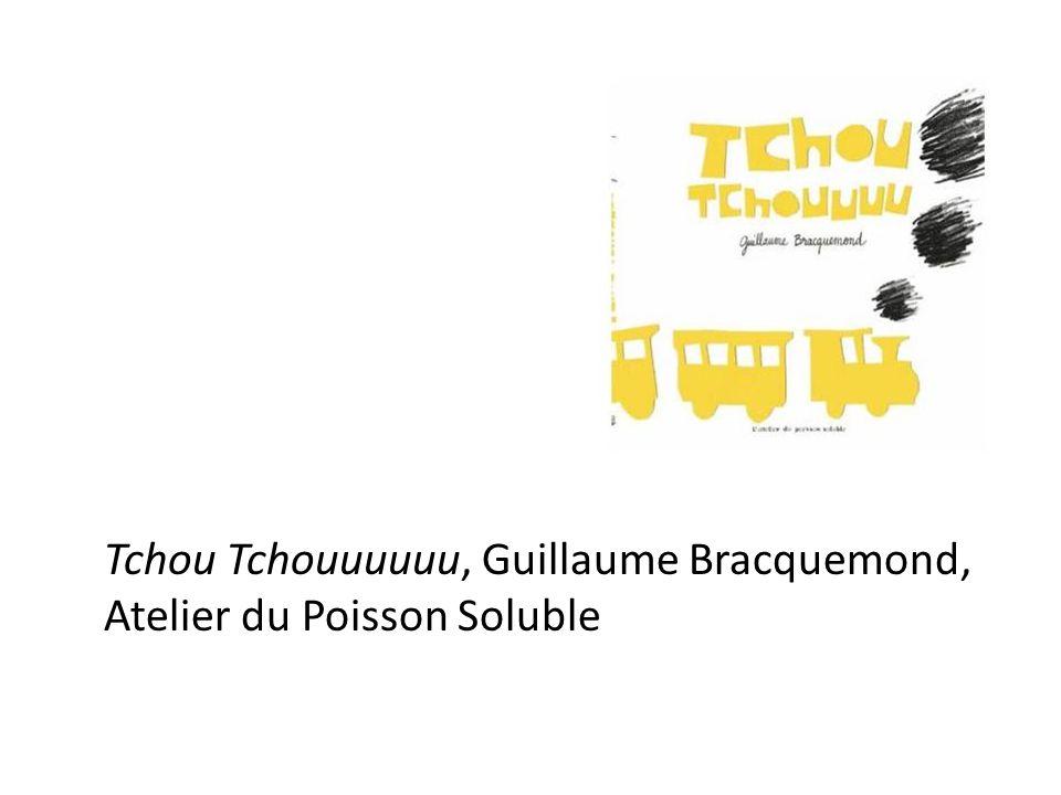 Tchou Tchouuuuuu, Guillaume Bracquemond, Atelier du Poisson Soluble
