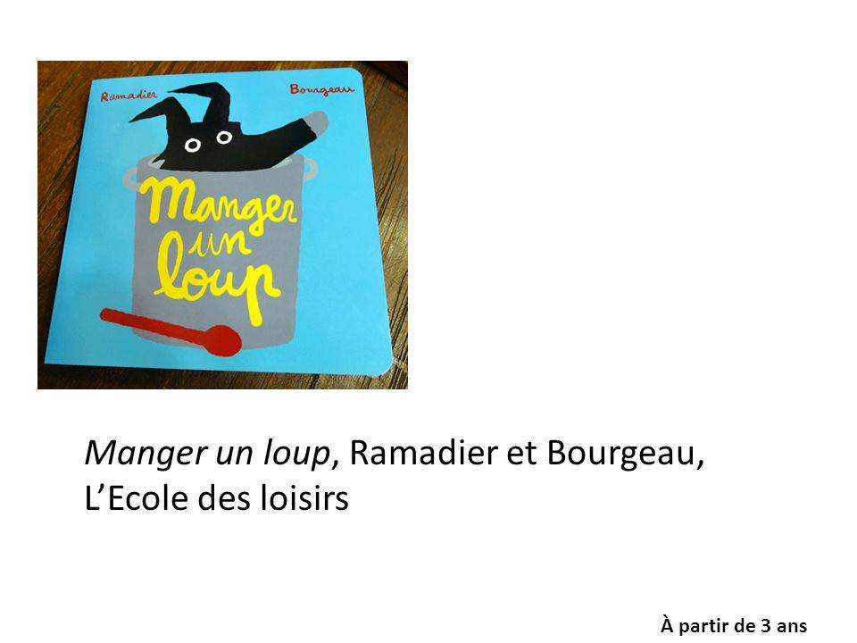 Manger un loup, Ramadier et Bourgeau, L'Ecole des loisirs