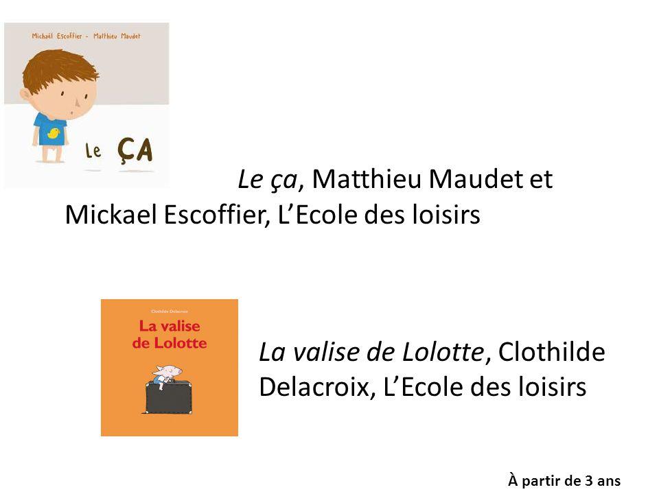 Le ça, Matthieu Maudet et Mickael Escoffier, L'Ecole des loisirs