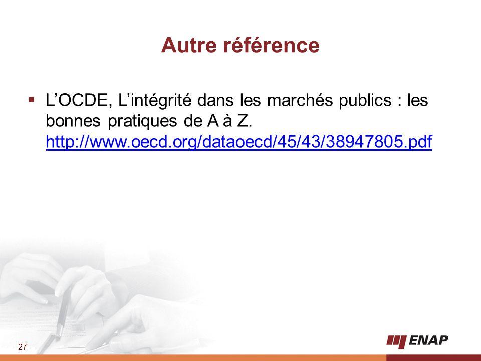 Autre référence L'OCDE, L'intégrité dans les marchés publics : les bonnes pratiques de A à Z.