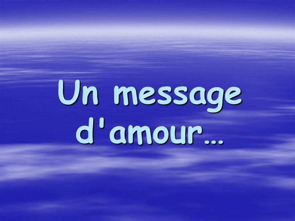 Un message d amour…