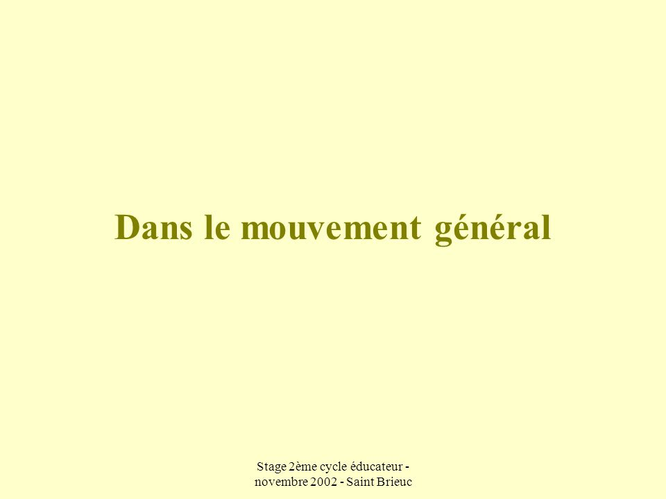 Dans le mouvement général