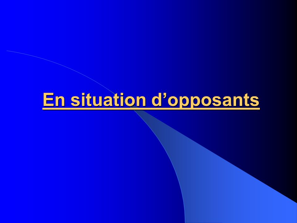 En situation d'opposants