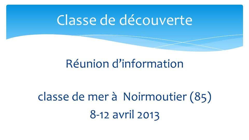 Réunion d'information classe de mer à Noirmoutier (85) 8-12 avril 2013
