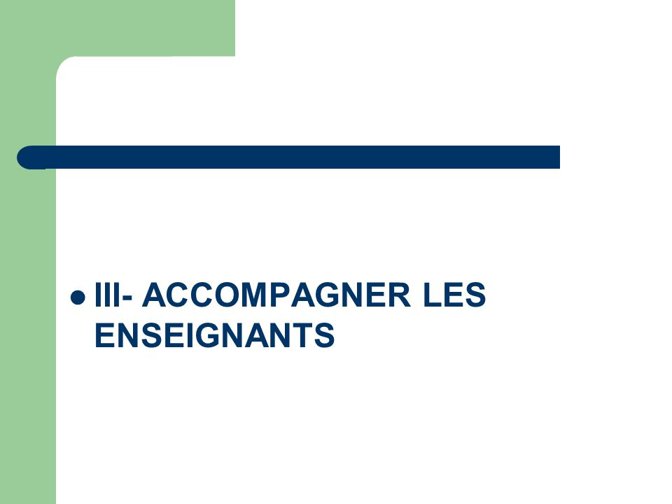 III- ACCOMPAGNER LES ENSEIGNANTS