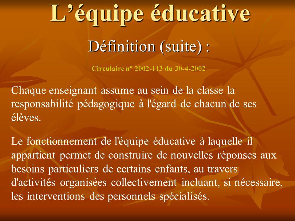 L'équipe éducative Définition (suite) :