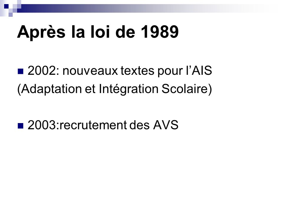 Après la loi de 1989 2002: nouveaux textes pour l'AIS