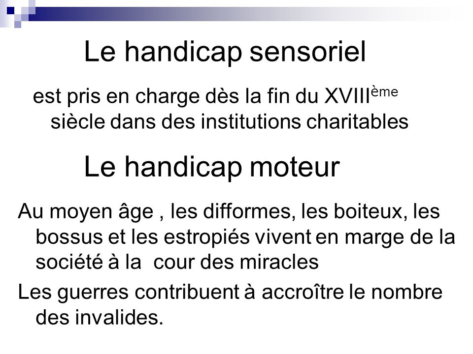 Le handicap sensoriel Le handicap moteur