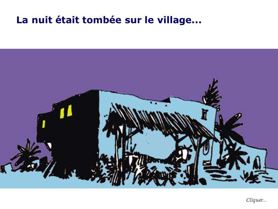 La nuit était tombée sur le village...