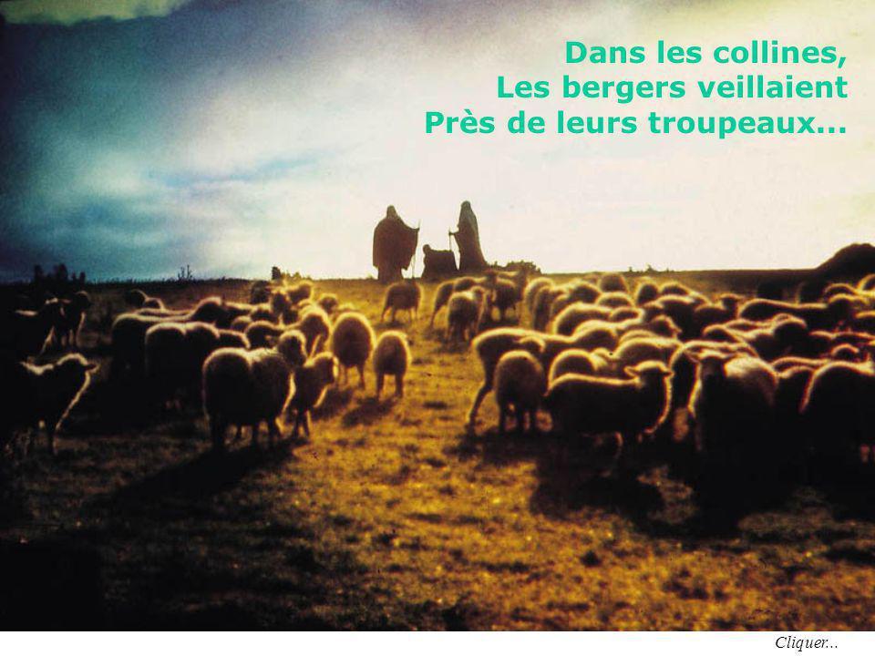 Les bergers veillaient Près de leurs troupeaux...