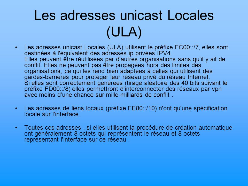 Les adresses unicast Locales (ULA)