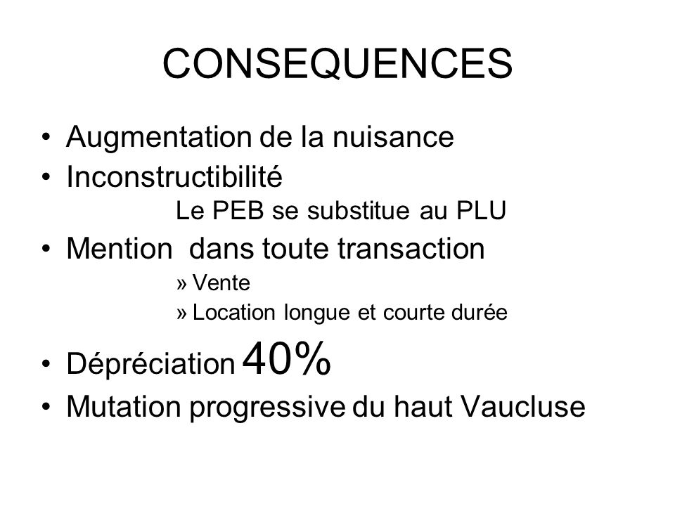 CONSEQUENCES Augmentation de la nuisance