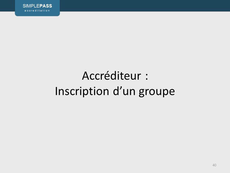 Accréditeur : Inscription d'un groupe
