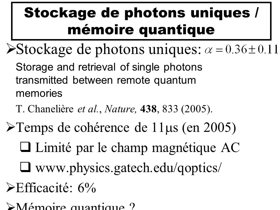Stockage de photons uniques / mémoire quantique