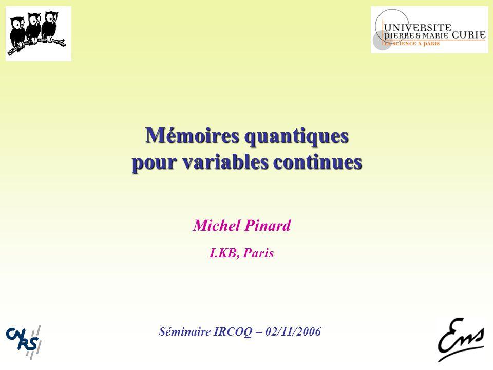 Mémoires quantiques pour variables continues