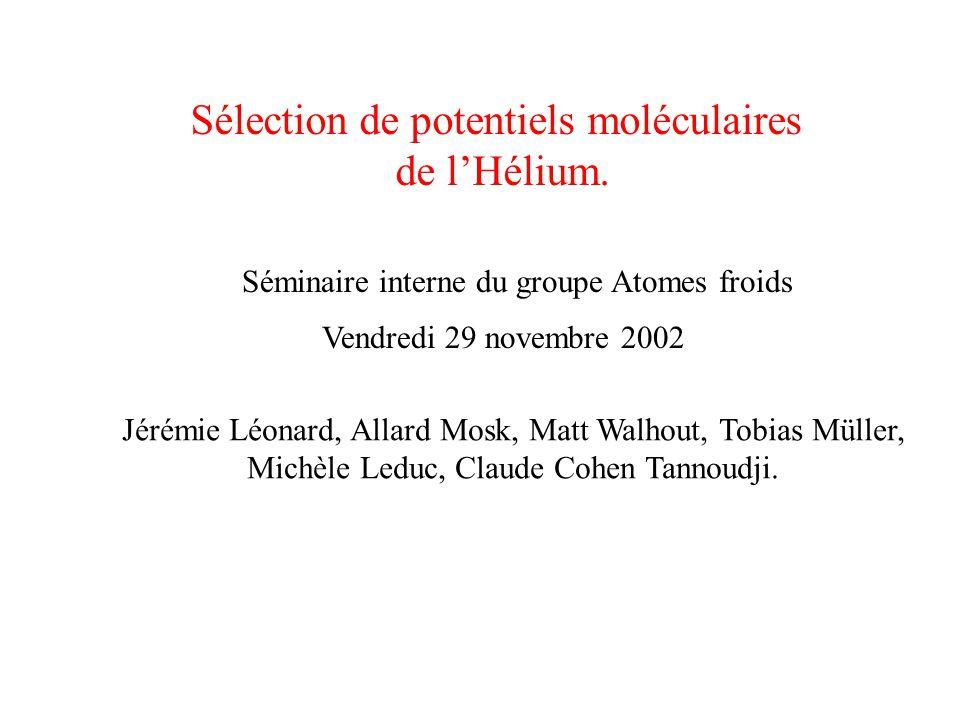 Sélection de potentiels moléculaires de l'Hélium.