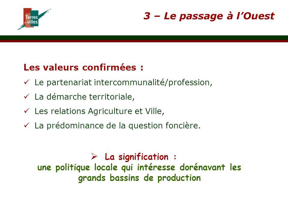3 – Le passage à l'Ouest Les valeurs confirmées : Le partenariat intercommunalité/profession, La démarche territoriale,