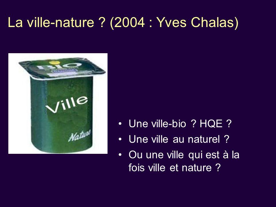 La ville-nature (2004 : Yves Chalas)