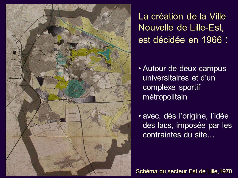 La création de la Ville Nouvelle de Lille-Est, est décidée en 1966 :