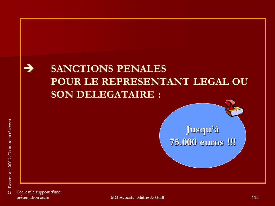 SANCTIONS PENALES POUR LE REPRESENTANT LEGAL OU SON DELEGATAIRE :