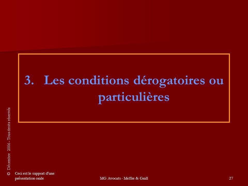 Les conditions dérogatoires ou particulières