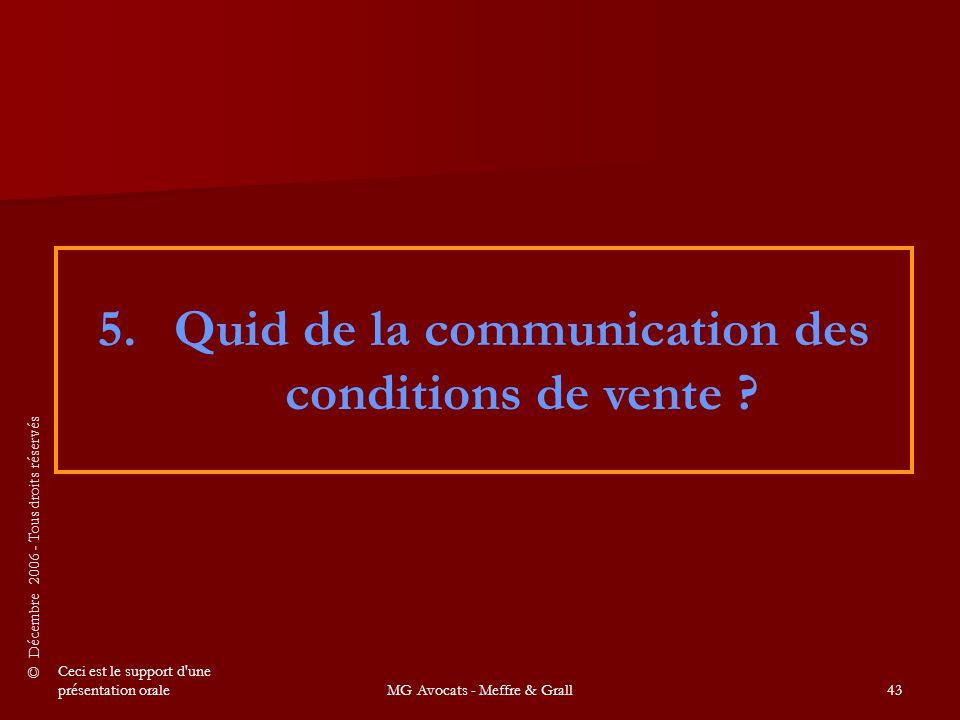 5. Quid de la communication des conditions de vente