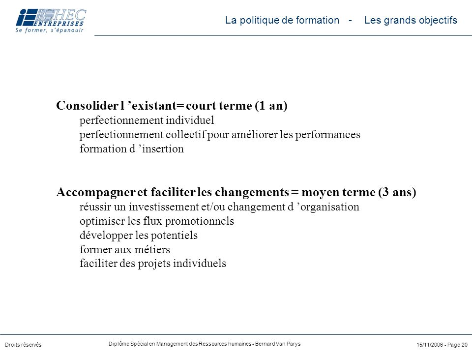 Consolider l 'existant= court terme (1 an)