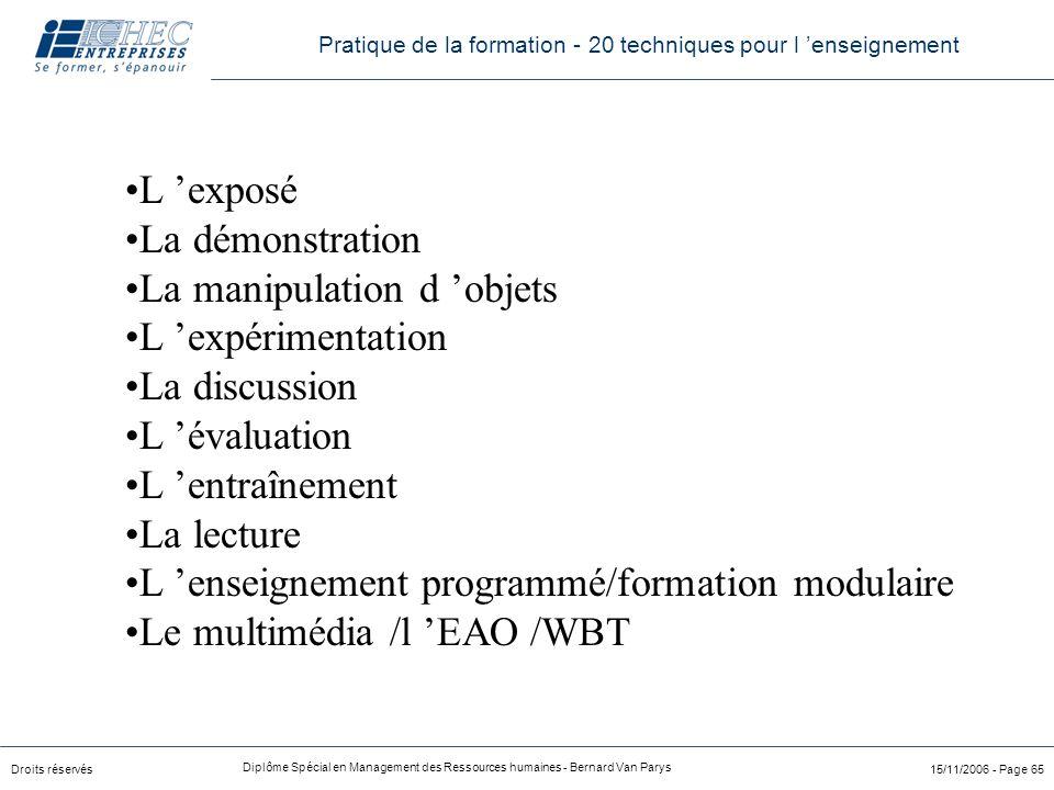 La manipulation d 'objets L 'expérimentation La discussion