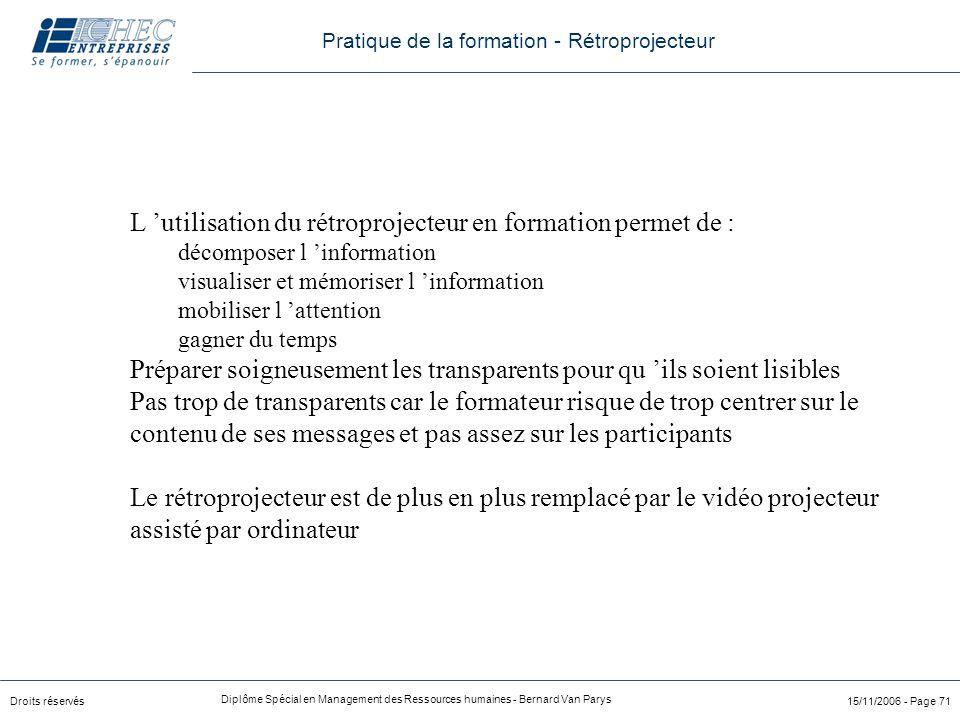 L 'utilisation du rétroprojecteur en formation permet de :