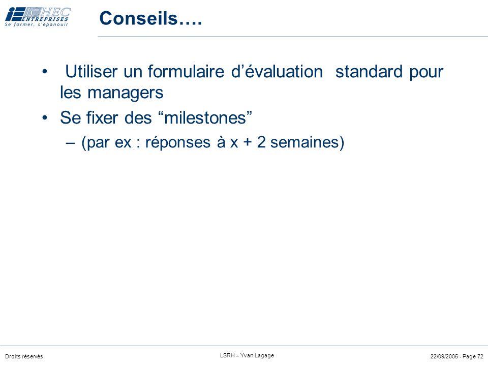 Conseils…. Utiliser un formulaire d'évaluation standard pour les managers. Se fixer des milestones