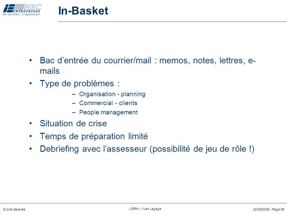 In-Basket Bac d'entrée du courrier/mail : memos, notes, lettres, e-mails. Type de problèmes : Organisation - planning.