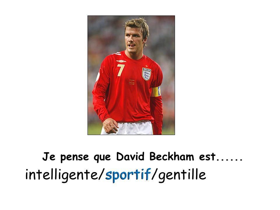 Je pense que David Beckham est......