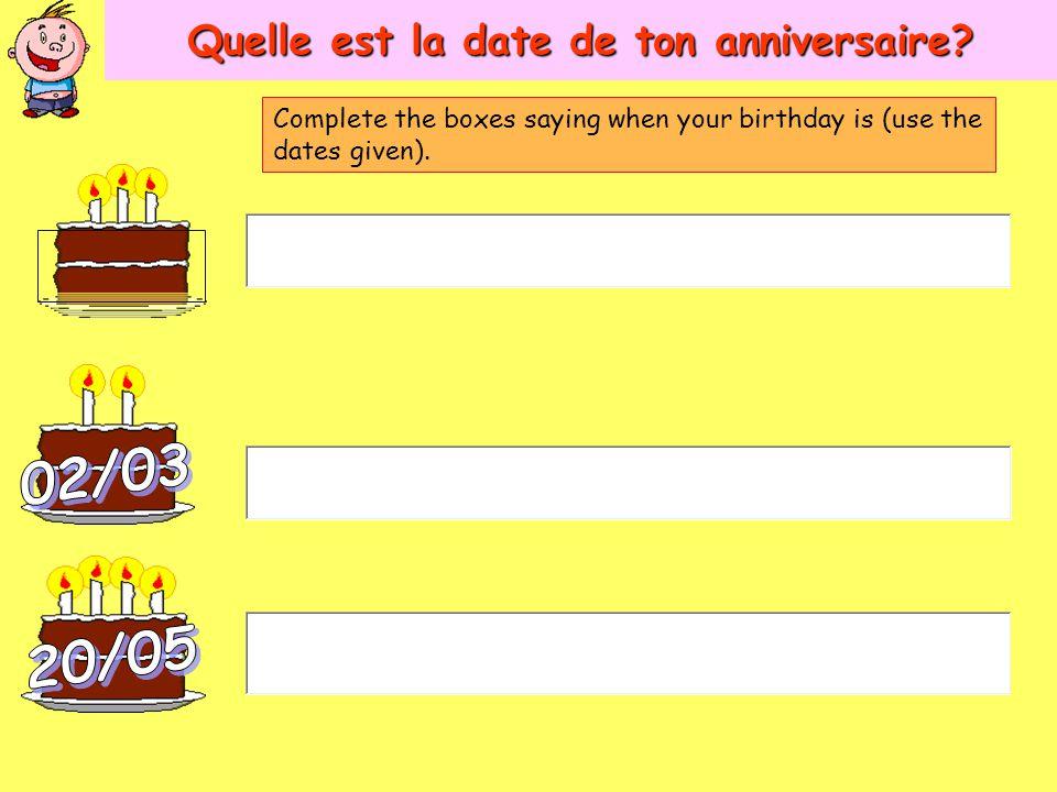 Quelle est la date de ton anniversaire