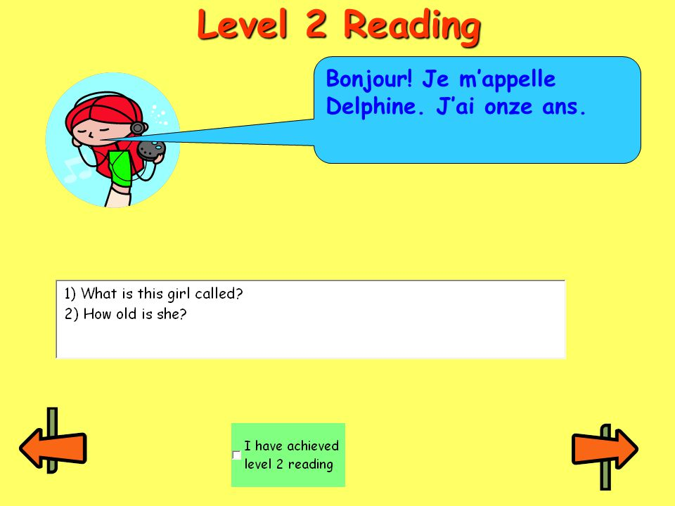 Level 2 Reading Bonjour! Je m'appelle Delphine. J'ai onze ans.
