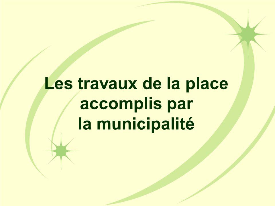 Les travaux de la place accomplis par la municipalité