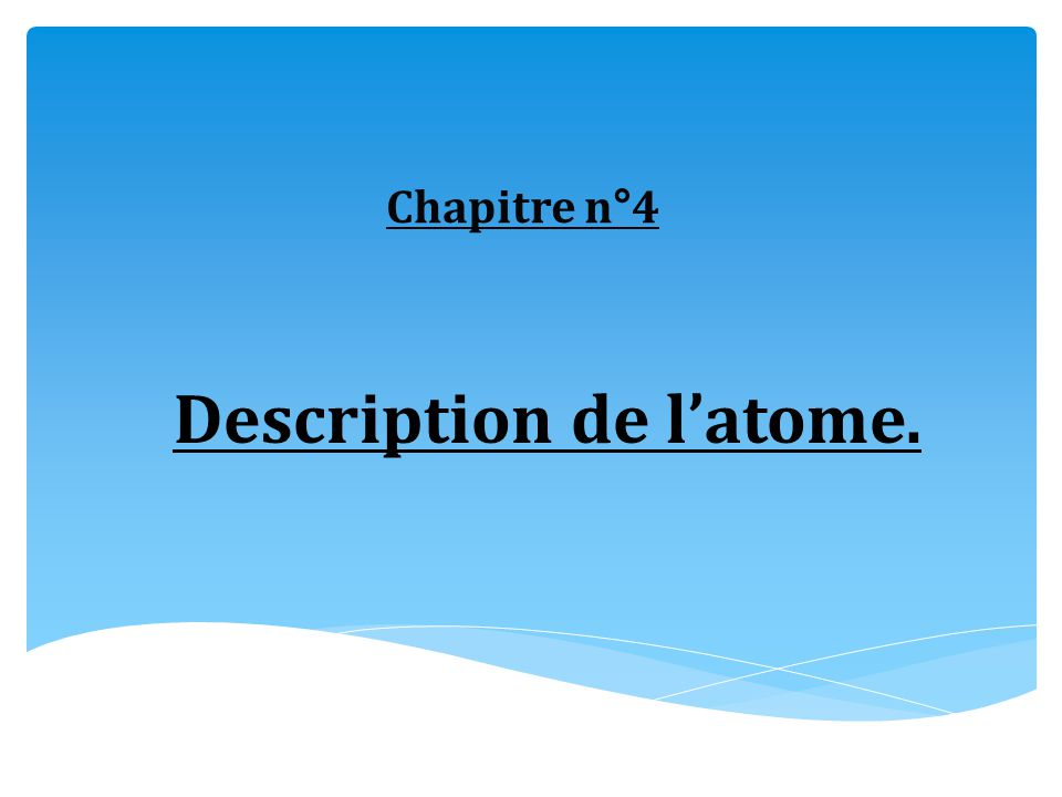 Description de l'atome.