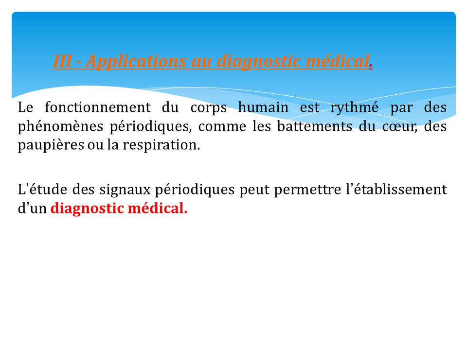III - Applications au diagnostic médical.