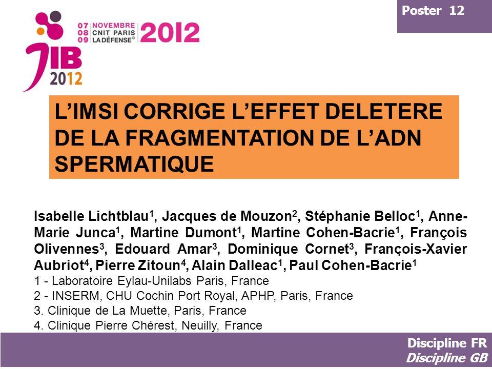 Poster 12 L'IMSI CORRIGE L'EFFET DELETERE DE LA FRAGMENTATION DE L'ADN SPERMATIQUE.