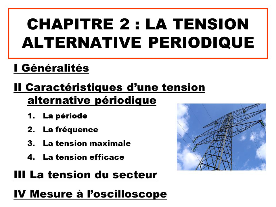 CHAPITRE 2 : LA TENSION ALTERNATIVE PERIODIQUE