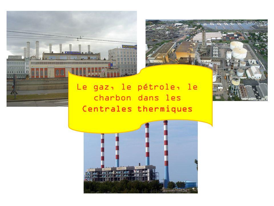 Le gaz, le pétrole, le charbon dans les