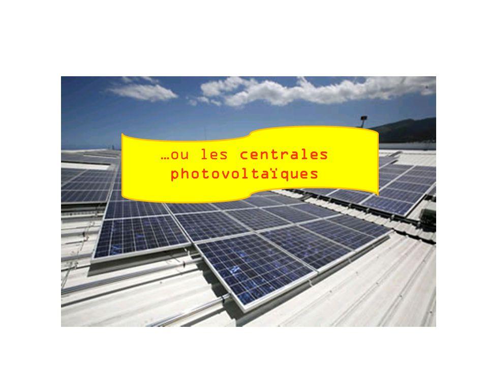 …ou les centrales photovoltaïques