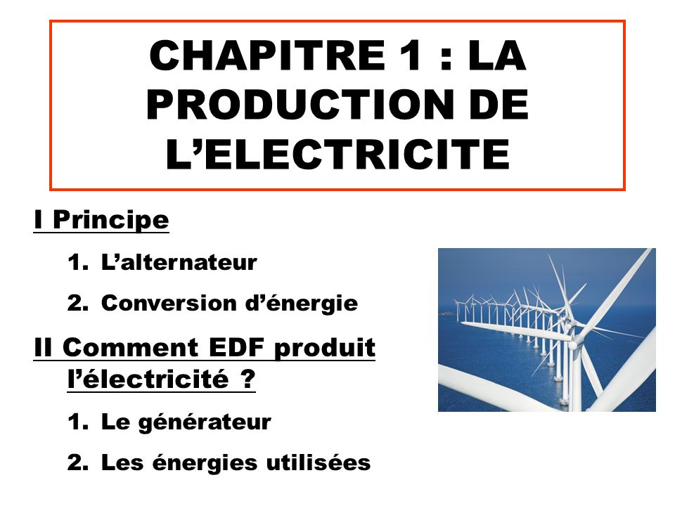 CHAPITRE 1 : LA PRODUCTION DE L'ELECTRICITE