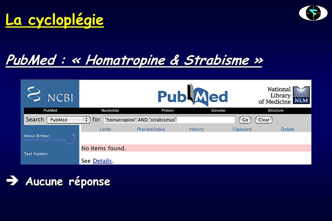 La cycloplégie PubMed : « Homatropine & Strabisme »  Aucune réponse