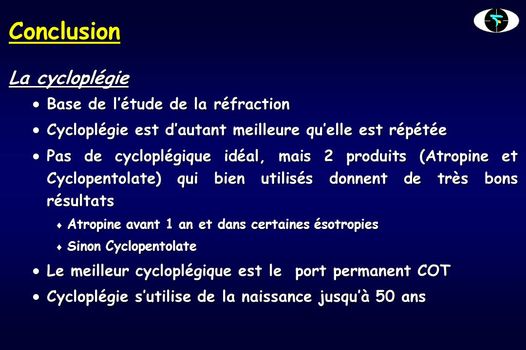 Conclusion La cycloplégie Base de l'étude de la réfraction