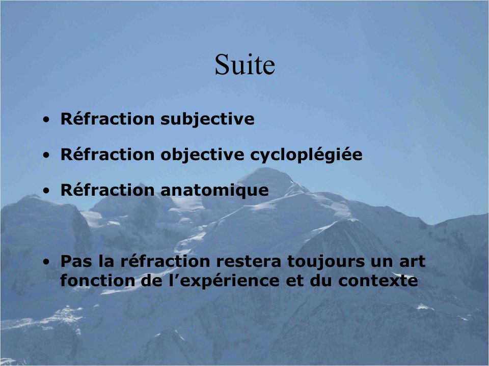 Suite Réfraction subjective Réfraction objective cycloplégiée
