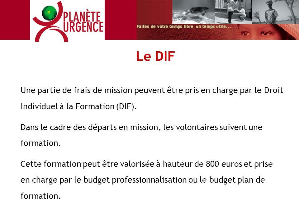 Le DIF Une partie de frais de mission peuvent être pris en charge par le Droit Individuel à la Formation (DIF).