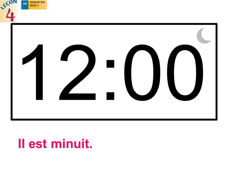 12:00 Il est minuit.