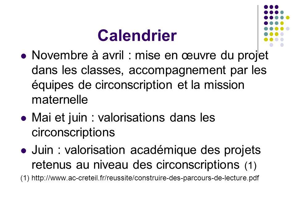 Calendrier Novembre à avril : mise en œuvre du projet dans les classes, accompagnement par les équipes de circonscription et la mission maternelle.