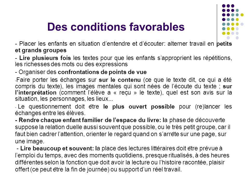 Des conditions favorables