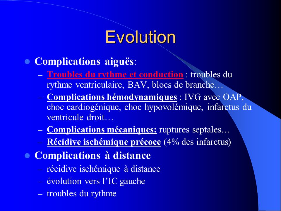Evolution Complications aiguës: Complications à distance